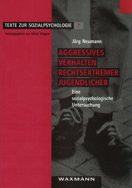 Aggressives Verhalten rechtsextremer Jugendlicher