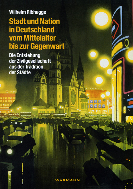 Stadt und Nation in Deutschland vom Mittelalter bis zur Gegenwart