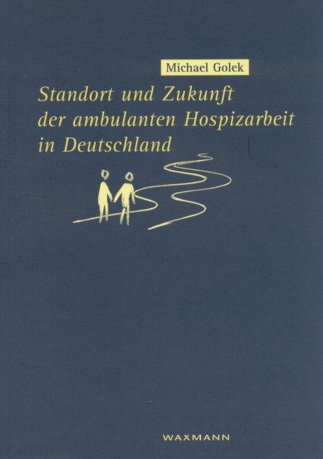 Standort und Zukunft der ambulanten Hospizarbeit in Deutschland