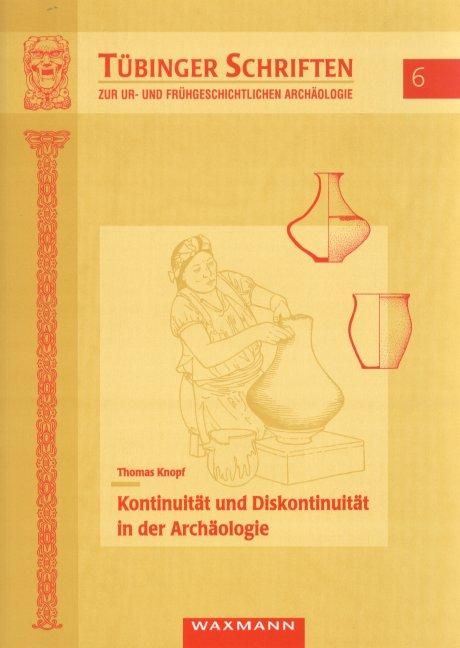 Kontinuität und Diskontinuität in der Archäologie