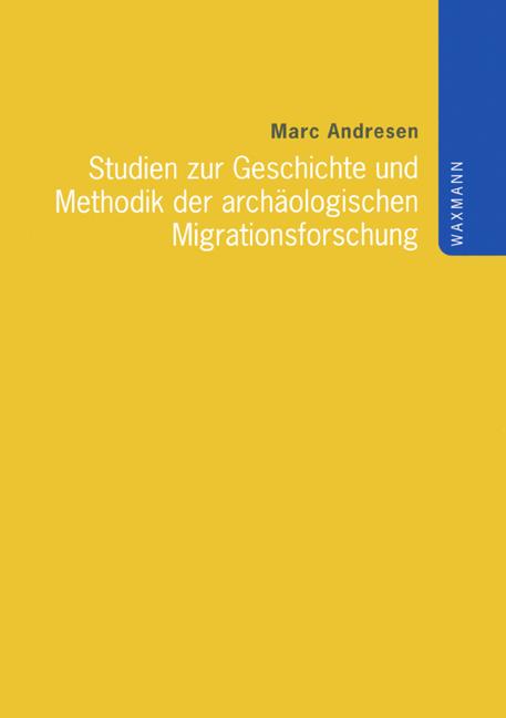 Studien zur Geschichte und Methodik der archäologischen Migrationsforschung