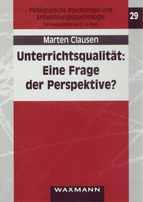 Unterrichtsqualität: Eine Frage der Perspektive?