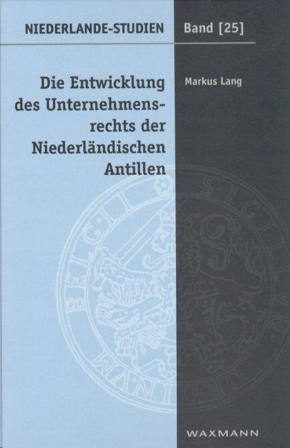 Die Entwicklung des Unternehmensrechts der Niederländischen Antillen