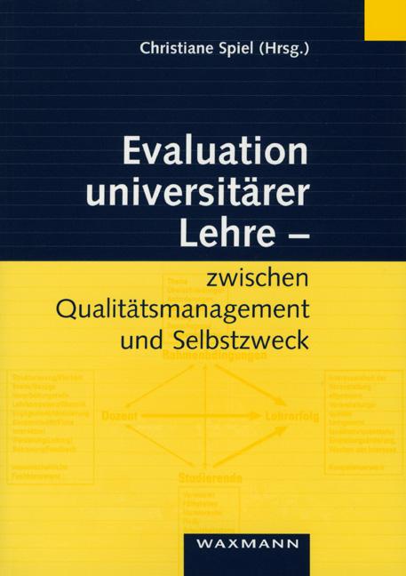 Evaluation universitärer Lehre - zwischen Qualitätsmanagement und Selbstzweck