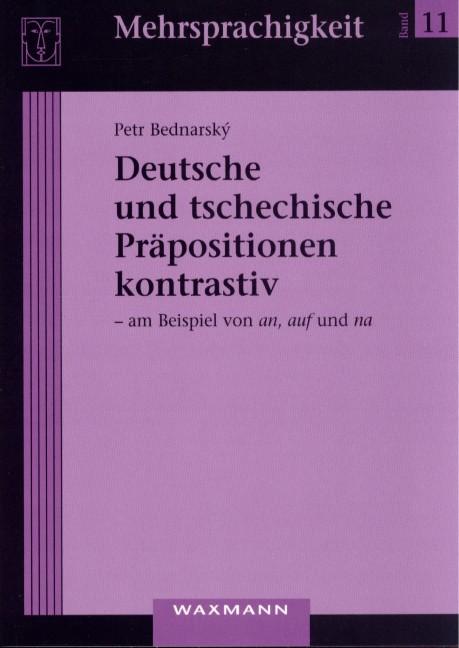 Deutsche und tschechische Präpositionen kontrastiv - am Beispiel von <i>an, auf</i> und <i>na</i>