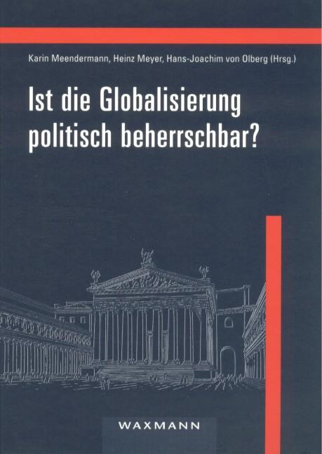 Ist die Globalisierung politisch beherrschbar?