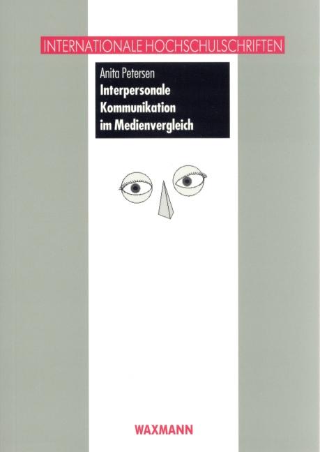 Interpersonale Kommunikation im Medienvergleich