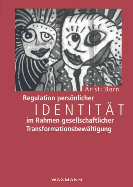 Regulation persönlicher Identität im Rahmen gesellschaftlicher Transformationsbewältigung