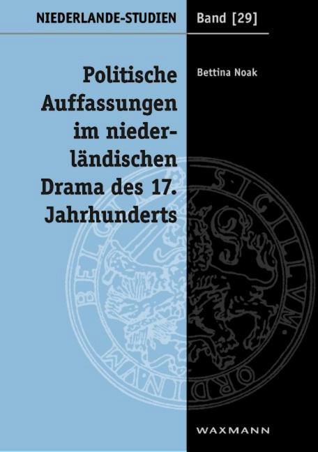 Politische Auffassungen im niederländischen Drama des 17. Jahrhunderts