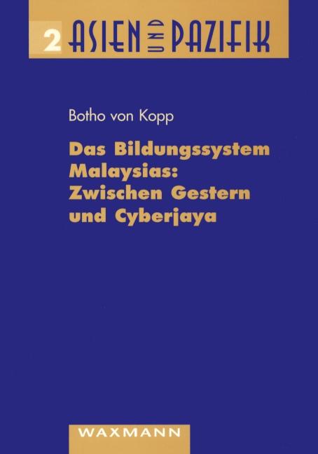 Das Bildungssystem Malaysias: Zwischen Gestern und Cyberjaya