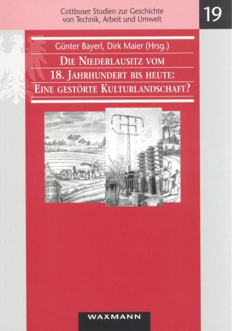 Die Niederlausitz vom 18. Jahrhundert bis heute: Eine gestörte Kulturlandschaft?