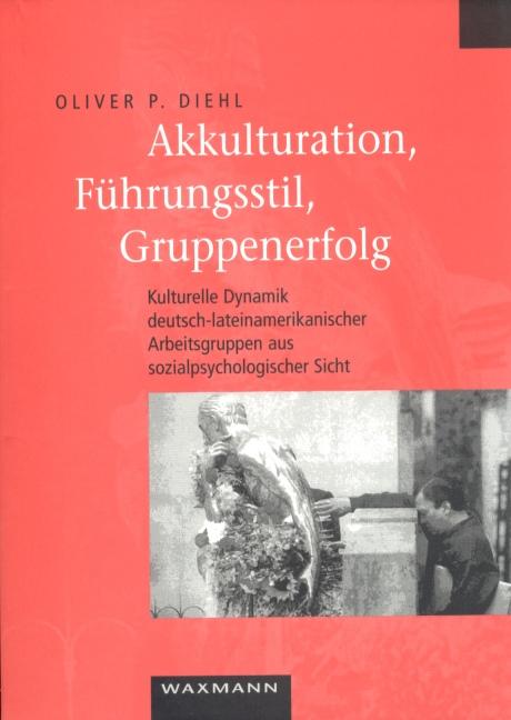 Akkulturation, Führungsstil, Gruppenerfolg