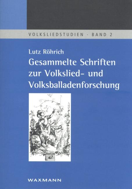 Gesammelte Schriften zur Volkslied- und Volksballadenforschung