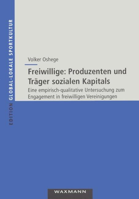 Freiwillige: Produzenten und Träger sozialen Kapitals