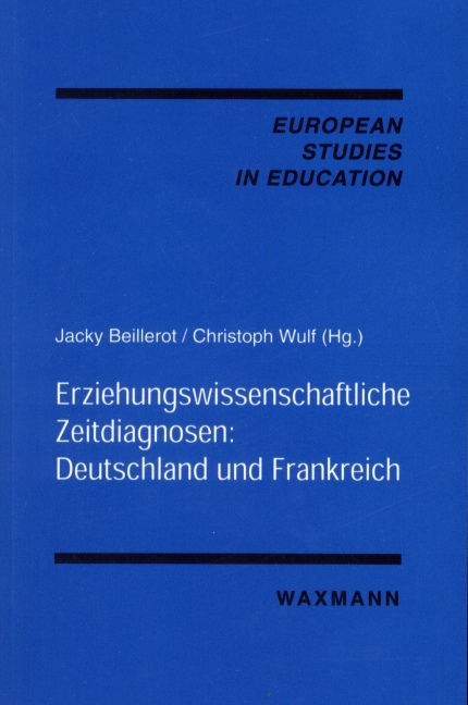 Erziehungswissenschaftliche Zeitdiagnosen: Deutschland und Frankreich