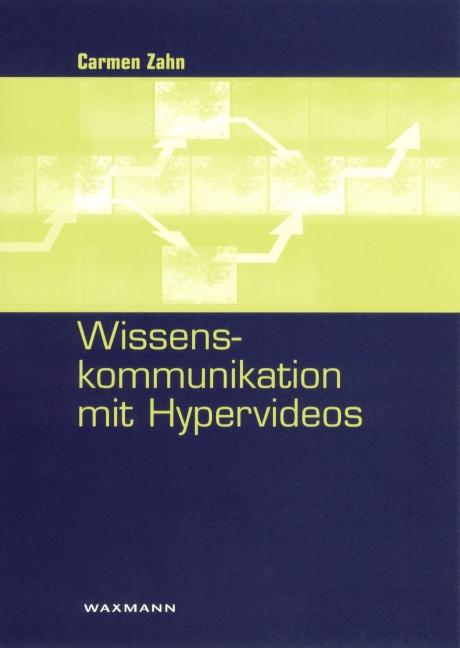 Wissenskommunikation mit Hypervideos