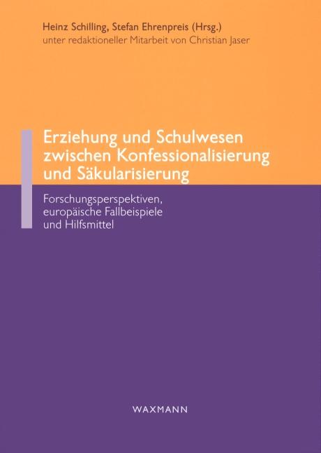 Erziehung und Schulwesen zwischen Konfessionalisierung und Säkularisierung