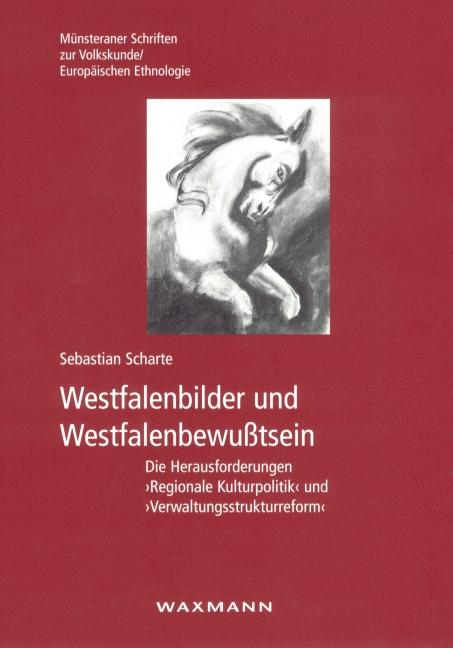 Westfalenbilder und Westfalenbewußtsein
