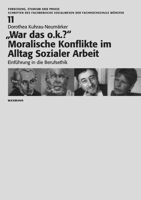 """""""War das o.k.?""""<br />Moralische Konflikte im Alltag Sozialer Arbeit"""