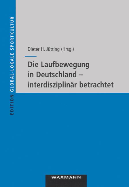Die Laufbewegung in Deutschland - interdisziplinär betrachtet