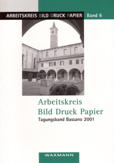 Arbeitskreis Bild Druck Papier<br />Tagnungsband Bassano 2001