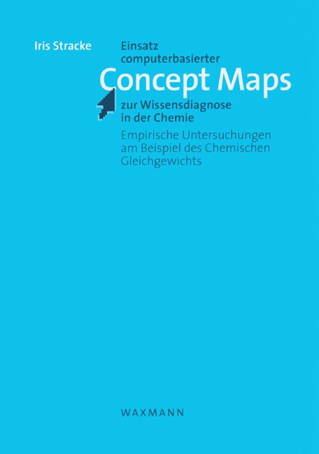 Einsatz computerbasierter Concept Maps zur Wissensdiagnose in der Chemie