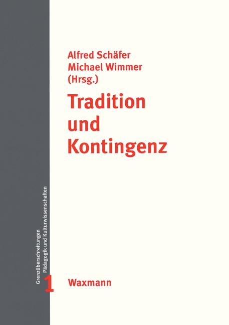 Tradition und Kontingenz