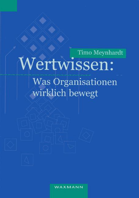 Wertwissen: Was Organisationen wirklich bewegt