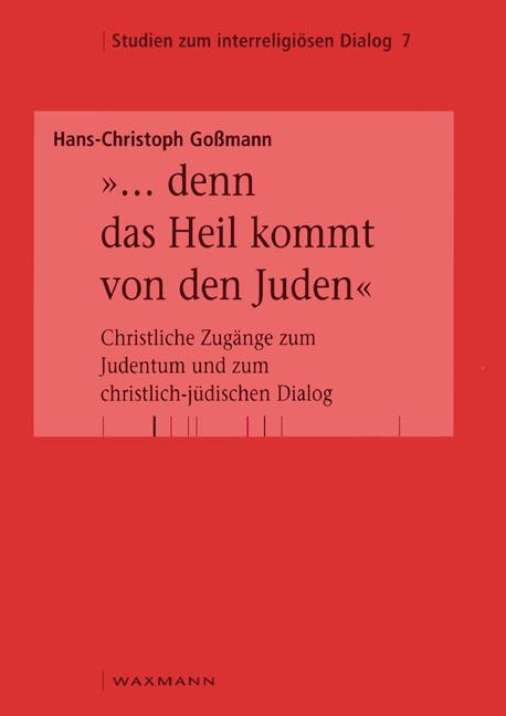 """""""... denn das Heil kommt von den Juden"""""""