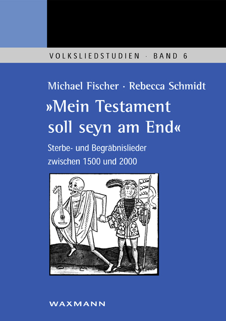 """""""Mein Testament soll seyn am End"""""""