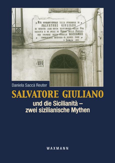 Salvatore Giuliano und die Sicilianità – zwei sizilianische Mythen
