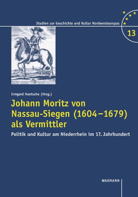 Johann Moritz von Nassau-Siegen (1604-1679) als Vermittler