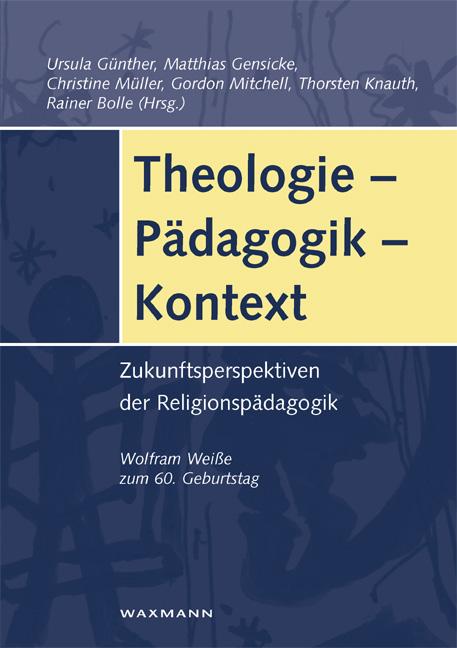 Theologie – Pädagogik – Kontext