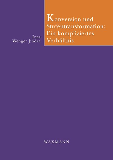 Konversion und Stufentransformation: Ein kompliziertes Verhältnis