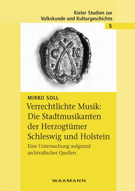 Verrechtlichte Musik: Die Stadtmusikanten der Herzogtümer Schleswig und Holstein