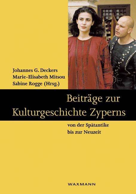 Beiträge zur Kulturgeschichte Zyperns von der Spätantike bis zur Neuzeit