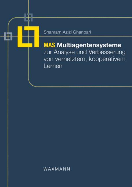 Multiagentensysteme zur Analyse und Verbesserung von vernetztem, kooperativem Lernen