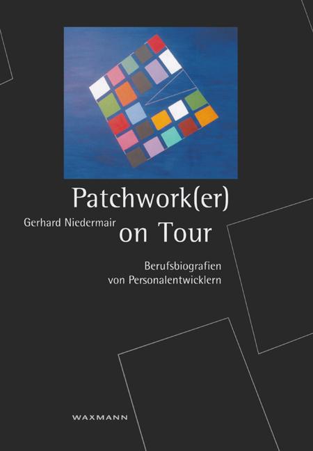 Patchwork(er) on Tour - Berufsbiografien von Personalentwicklern