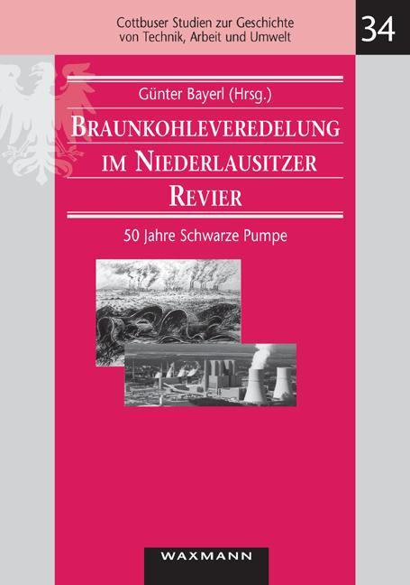 Braunkohleveredelung im Niederlausitzer Revier