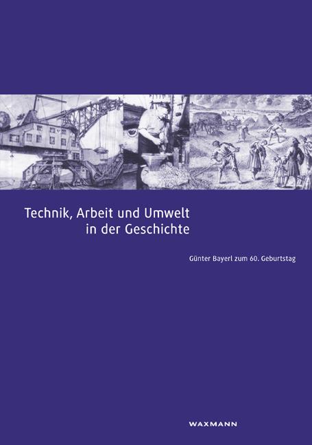 Technik, Arbeit und Umwelt in der Geschichte