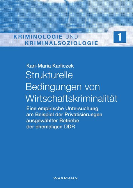 Strukturelle Bedingungen von Wirtschaftskriminalität