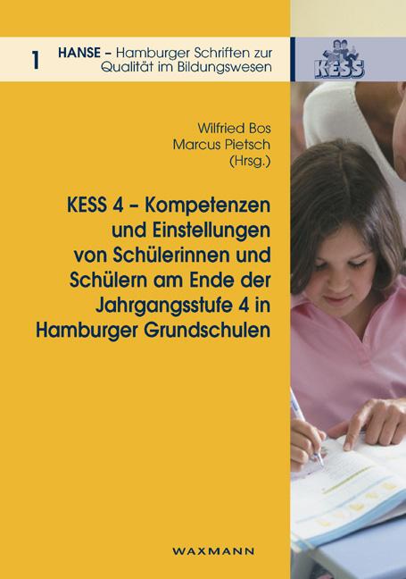 KESS 4 - Kompetenzen und Einstellungen von Schülerinnen und Schülern am Ende der Jahrgangsstufe 4 in Hamburger Grundschulen