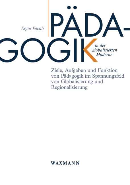 Pädagogik in der globalisierten Moderne