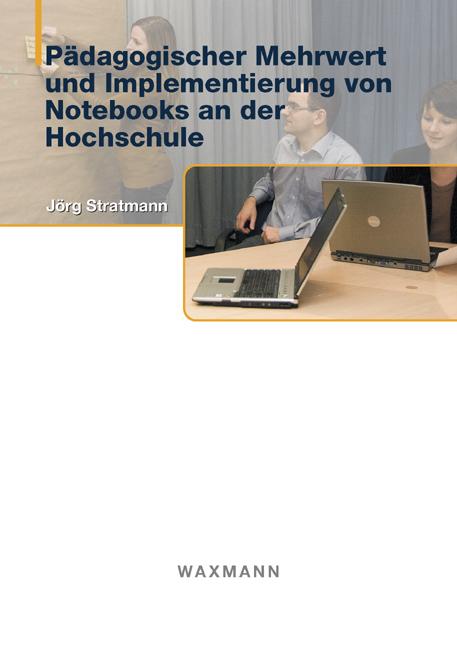 Pädagogischer Mehrwert und Implementierung von Notebooks an der Hochschule