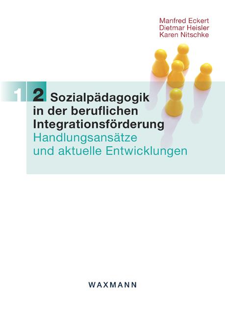 Sozialpädagogik in der beruflichen Integrationsförderung