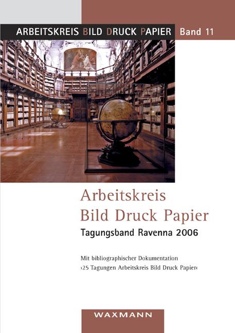 Arbeitskreis Bild Druck Papier<br />Tagungsband Ravenna 2006