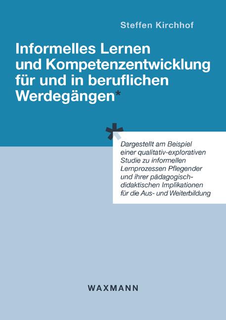 Informelles Lernen und Kompetenzentwicklung für und in beruflichen Werdegängen