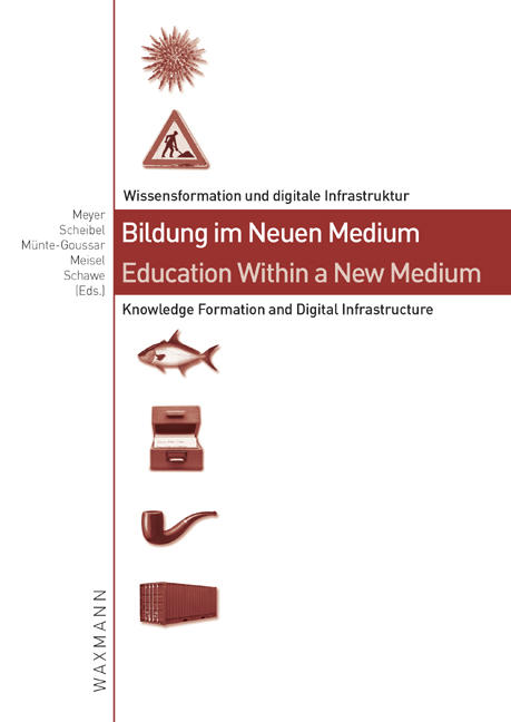 Bildung im Neuen Medium - Education Within a New Medium