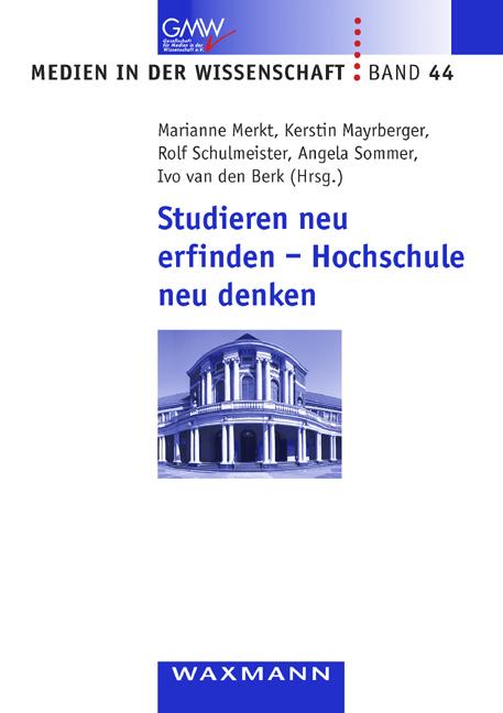 Studieren neu erfinden - Hochschule neu denken