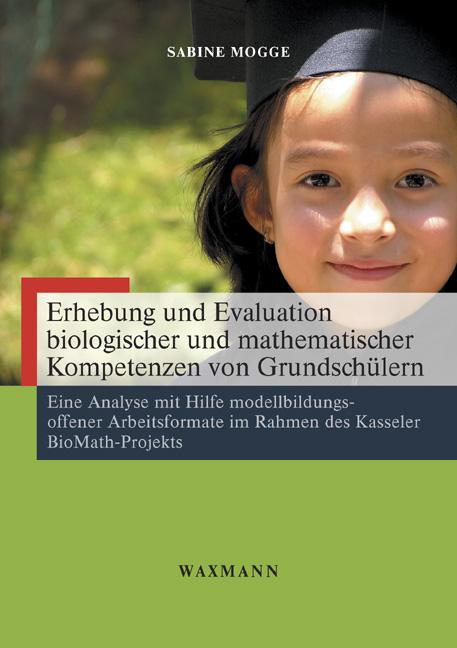 Erhebung und Evaluation biologischer und mathematischer Kompetenzen von Grundschülern